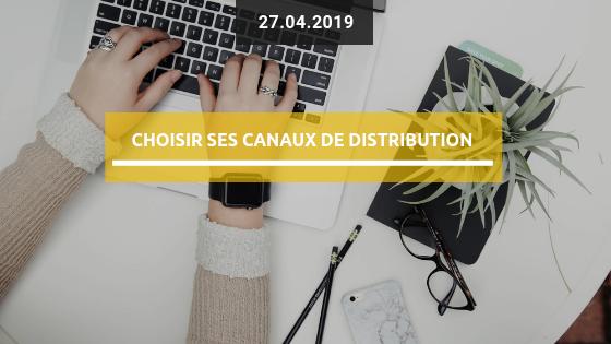 Comment choisir ses canaux de distribution?